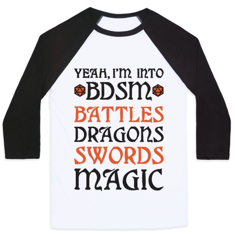 Yeah, I'm Into BDSM - Battles, Dragons, Swords, Magic (DnD) Baseball Tee