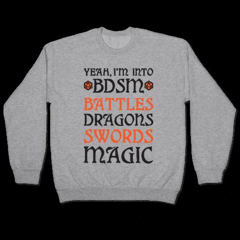 Yeah, I'm Into BDSM - Battles, Dragons, Swords, Magic (DnD) Pullover
