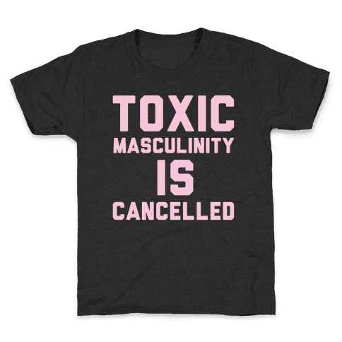 Toxic Masculinity Is Cancelled White Print Kids T-Shirt