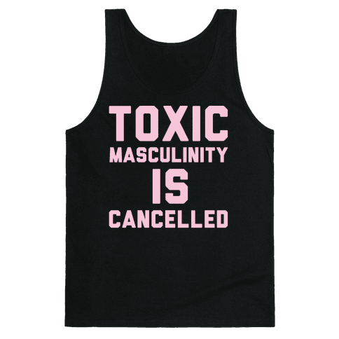 Toxic Masculinity Is Cancelled White Print Tank Top