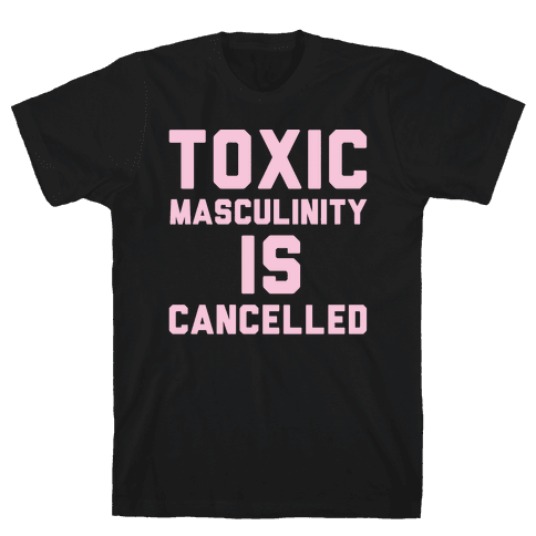 Toxic Masculinity Is Cancelled White Print Mens T-Shirt