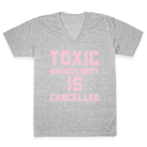 Toxic Masculinity Is Cancelled White Print V-Neck Tee Shirt