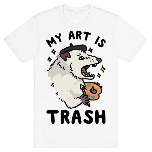 My Art is Trash Possum T-Shirt