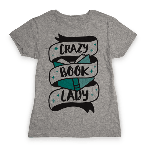 Crazy Book Lady Womens T-Shirt