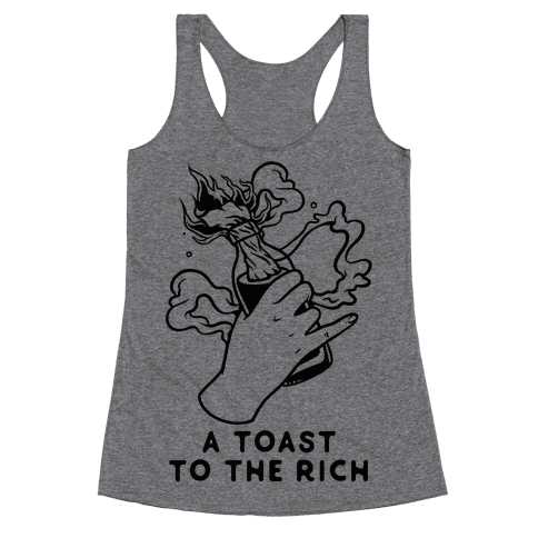 A Toast To The Rich Racerback Tank Top
