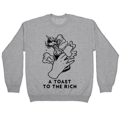 A Toast To The Rich Pullover