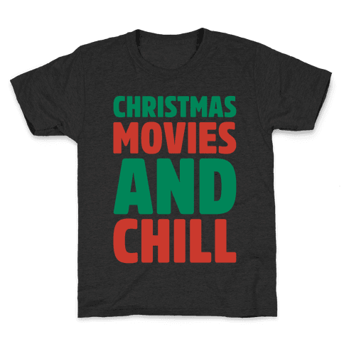Christmas Movies and Chill Parody White Print Kids T-Shirt