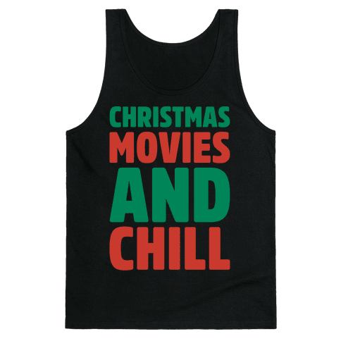 Christmas Movies and Chill Parody White Print Tank Top