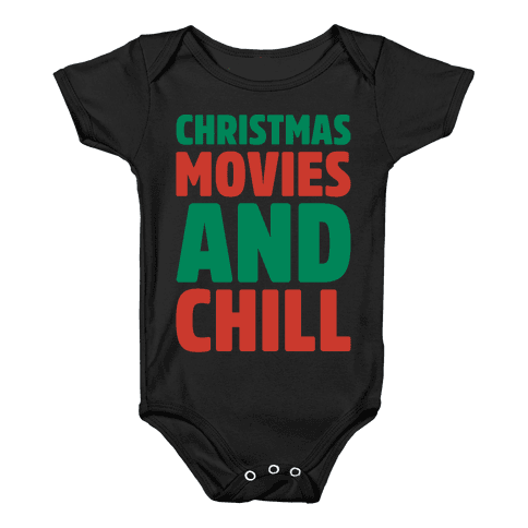 Christmas Movies and Chill Parody White Print Baby Onesy