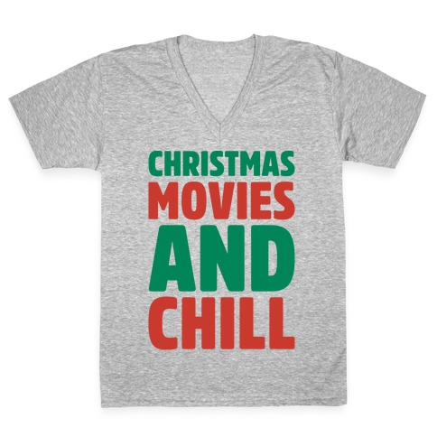 Christmas Movies and Chill Parody White Print V-Neck Tee Shirt