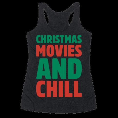 Christmas Movies and Chill Parody White Print Racerback Tank Top