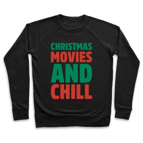 Christmas Movies and Chill Parody White Print Pullover
