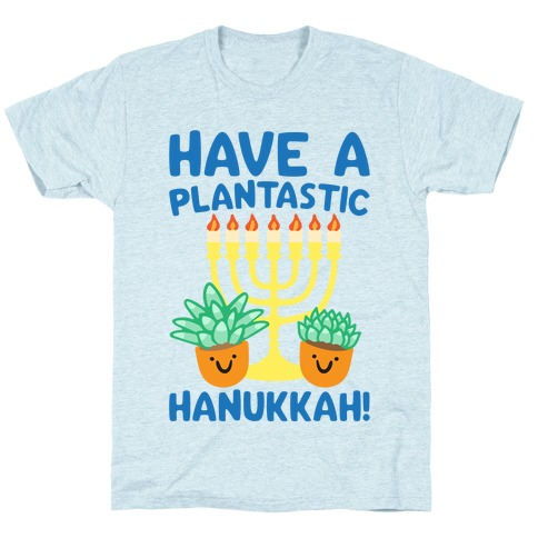 Have A Plantastic Hanukkah T-Shirt