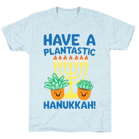 Have A Plantastic Hanukkah T-Shirt