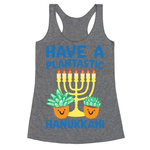 Have A Plantastic Hanukkah Racerback Tank Top