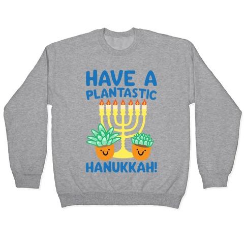 Have A Plantastic Hanukkah Pullover