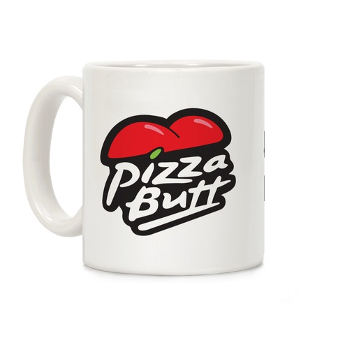 Pizza Butt Parody Coffee Mug