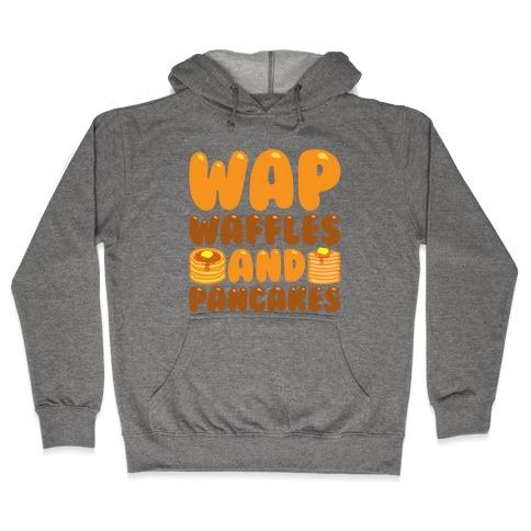 Waffles And Pancakes WAP Parody Hooded Sweatshirt
