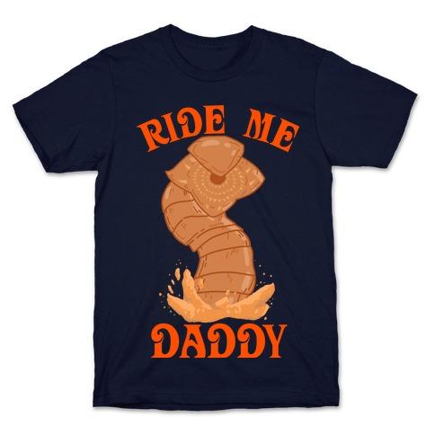 Ride Me Daddy Sandworm T-Shirt