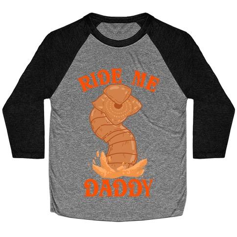 Ride Me Daddy Sandworm Baseball Tee
