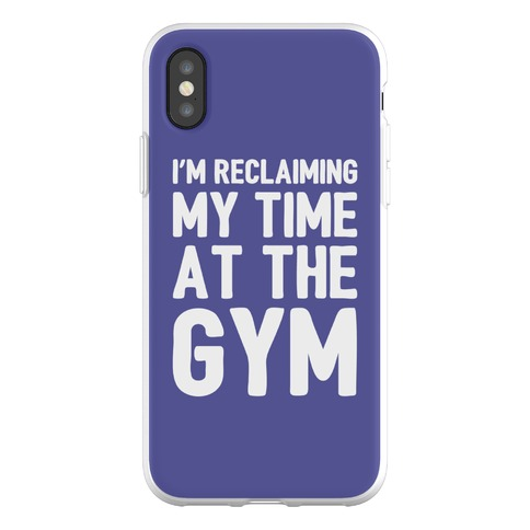 Reclaiming My Time At The Gym Phone Flexi-Case