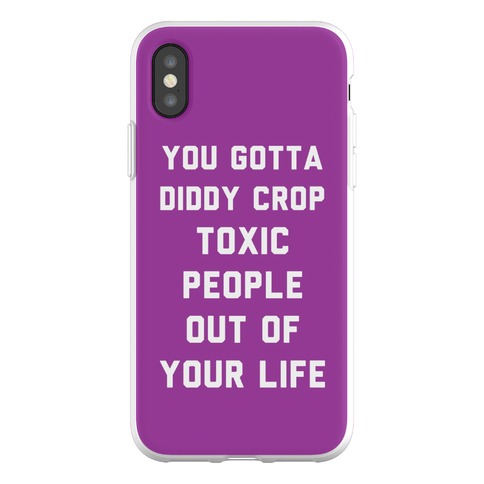You Gotta Diddy Crop Toxic People Out Of Your Life Phone Flexi-Case