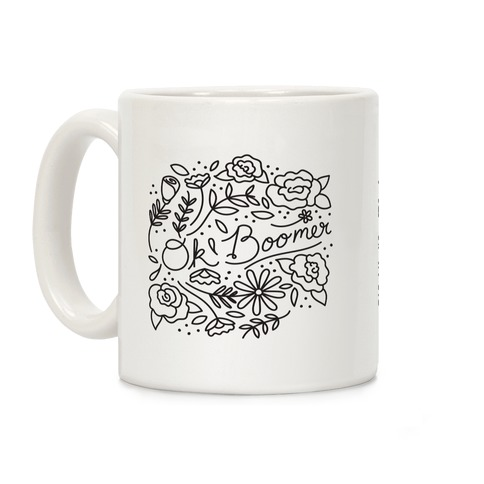 Ok Boomer Bloom Floral Coffee Mug