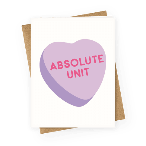 Absolute Unit Candy Heart Greeting Card