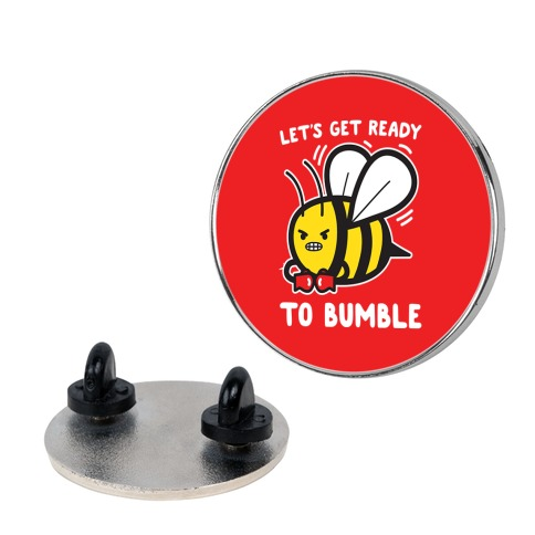 Let's Get Ready To Bumble Pin