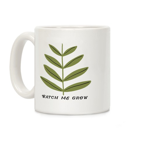 Watch Me Grow Plant Coffee Mug