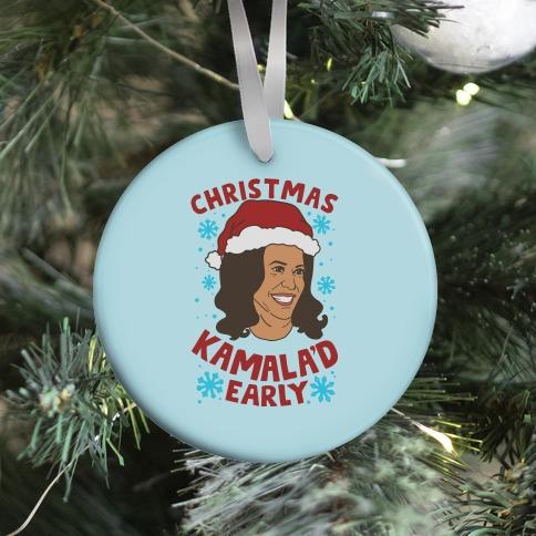 Christmas Kamala'd Early Ornament