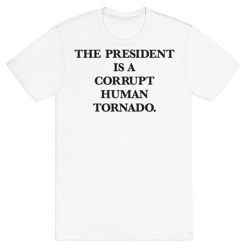 The President Is A Corrupt Human Tornado T-Shirt