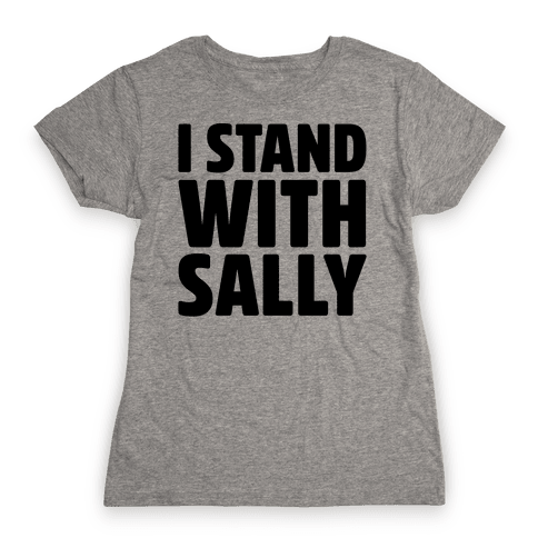 I Stand With Sally Womens T-Shirt