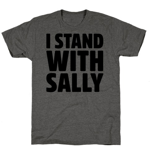 I Stand With Sally T-Shirt