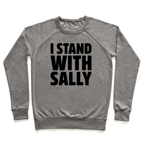 I Stand With Sally Pullover