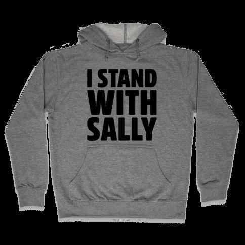 I Stand With Sally Hooded Sweatshirt