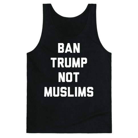 Ban Trump Not Muslims Tank Top