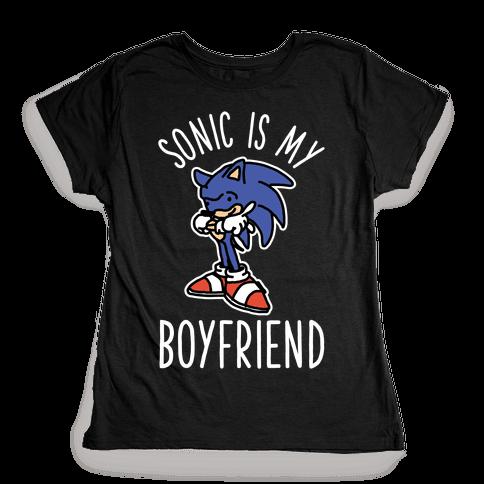 Sonic is my Boyfriend Womens T-Shirt