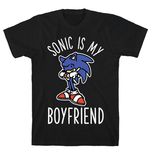 Sonic is my Boyfriend Mens T-Shirt