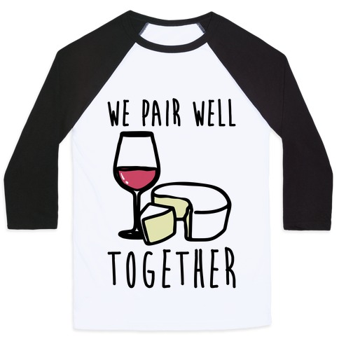 We Pair Well Together Pairs Shirt Baseball Tee