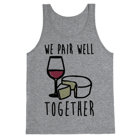 We Pair Well Together Pairs Shirt Tank Top