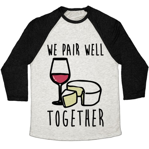 We Pair Well Together Pairs Shirt