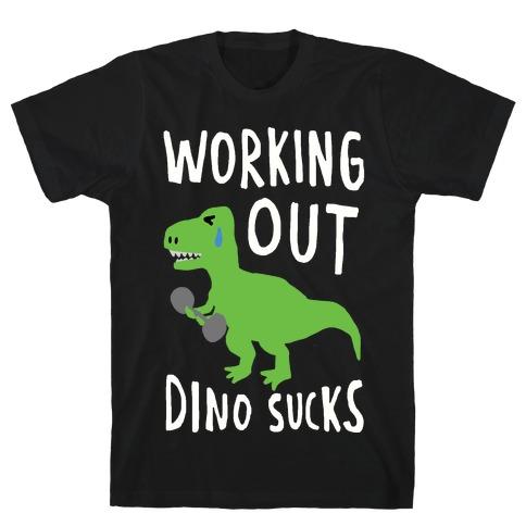 Working Out Dino Sucks Dinosaur T-Shirt