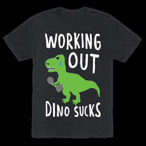 Working Out Dino Sucks Dinosaur Mens T-Shirt