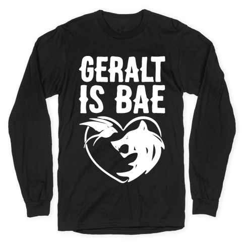 Geralt Is Bae Parody White Print Long Sleeve T-Shirt