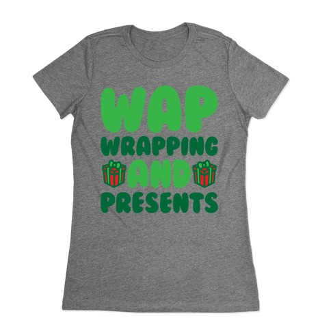 WAP Wrapping and Presents Parody White Print Womens T-Shirt
