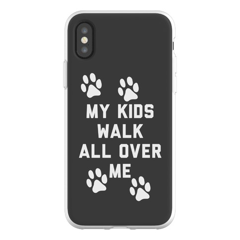 My Kids Walk All Over Me Phone Flexi-Case