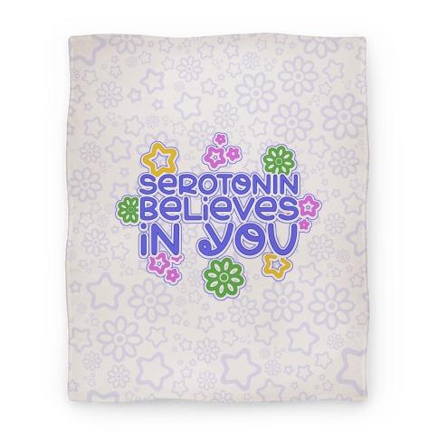 Serotonin Believes In You Blanket