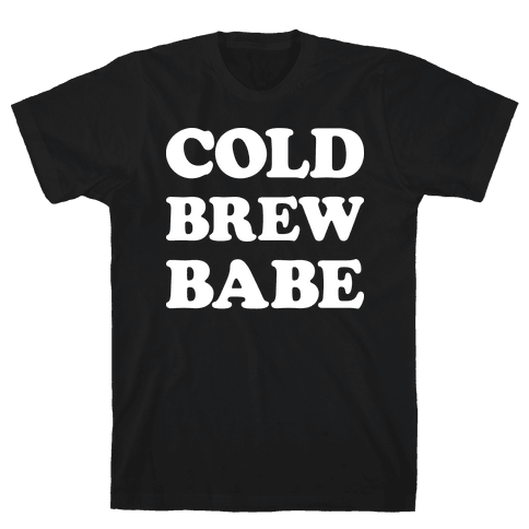Cold Brew Babe Mens T-Shirt