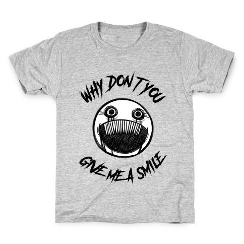 Why Don't You Give Me a Smile Kids T-Shirt